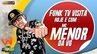 Mc Menor da VG - Funk TV Visita ( Oficial )