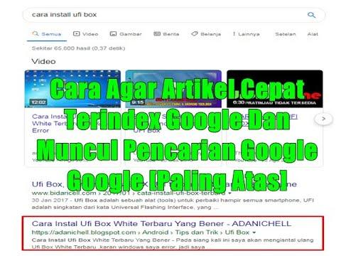 cara-agar-artikel-cepat-terindex-google-dan-muncul-pencarian-google-halaman-[paling-atas]