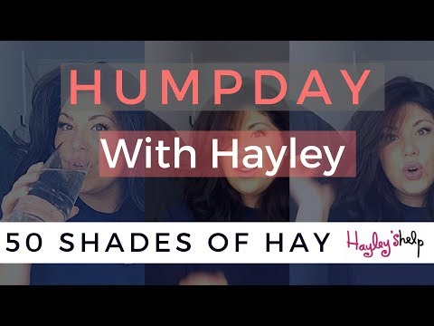 HUMP DAY WITH HAYLEY, GOING GREY, TANNING DROPS & GOOGLE ACTING!