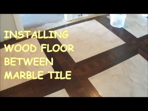 How To Install Prefinished Hardwood Floor Around Tile Marble And Wood Togeather