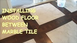 How to Install Prefinished Hardwood Floor Around Tile: Marble/Tile and Wood Floor Togeather