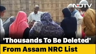 """""""Thousands Of Ineligible Persons"""" To Be Deleted From Assam Final NRC List"""
