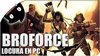 BroForce - Locura y destruccion con heroes de acción