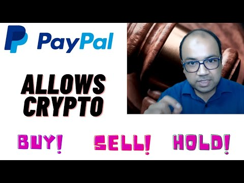 Massive Update: PayPal Allows Crypto Buying And Selling.