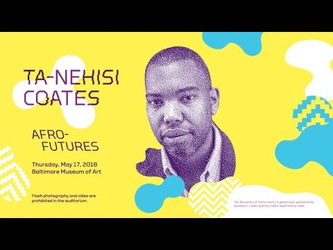 The Necessity of Tomorrow(s): Ta-Nehisi Coates on Afrofutures