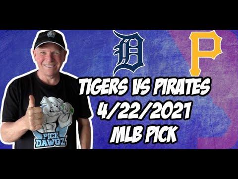 Detroit Tigers vs Pittsburgh Pirates 4/22/21 MLB Pick and Prediction MLB Tips Betting Pick