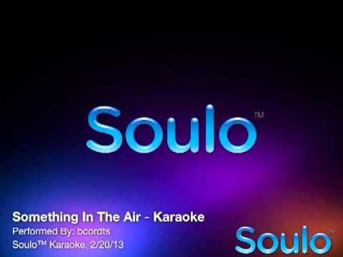 Something In The Air 2-20-13 (Karaoke)