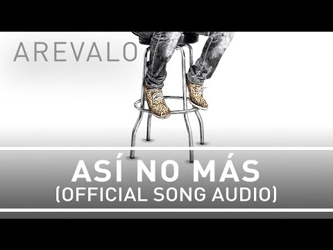Arevalo - Así No Más [Official Song Audio]