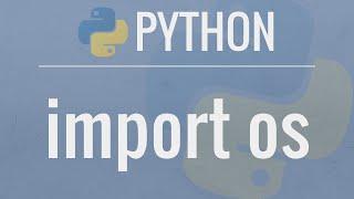 Python Tutorial: OS Module - Use Underlying Operating System Functionality