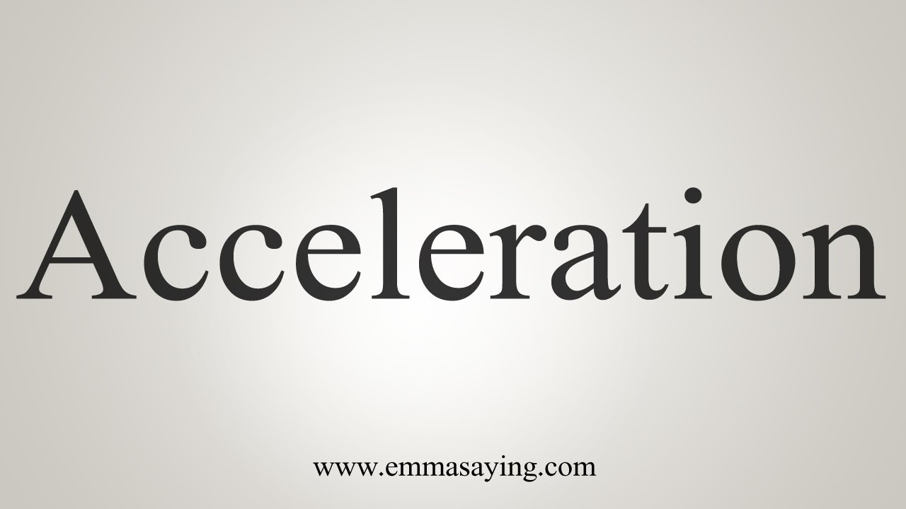 How To Say Acceleration