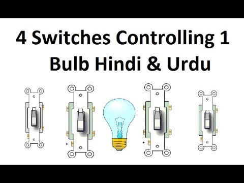 4 switches controlling one light bulb Hindi & Urdu - YouTube