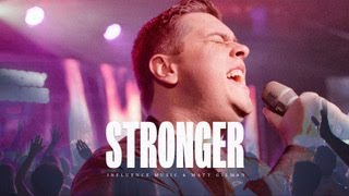 Stronger | Influence Music & Matt Gilman| Live at Influence Church