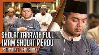 Download Video Imam Sholat Tarawih FULL || Surat Al Baqoroh, An Naba, An Naziat, Al Maun || Istihsan Fudhaily MP3 3GP MP4