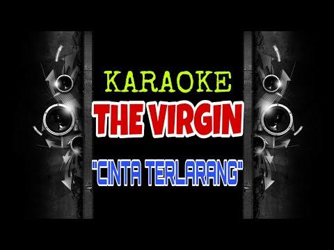 The Virgin - Cinta Terlarang (Karaoke Tanpa Vokal)