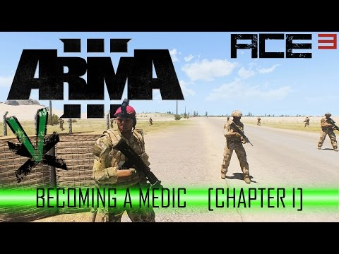 ARMA 3 | Becoming a medic! | Ace 3 | Chapter I