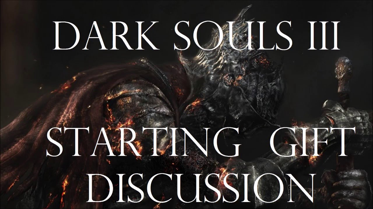 Dark Souls 3 - Starting Gifts Discussion - YouTube