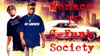 MENACE II G-FUNK SOCIETY
