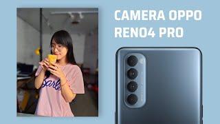 Trải nghiệm camera OPPO Reno 4 Pro: vui vẻ, sáng tạo hơn ở mọi nơi