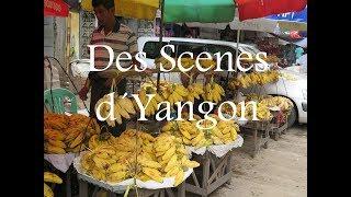 Des Scenes d´Yangon (Myanmar)