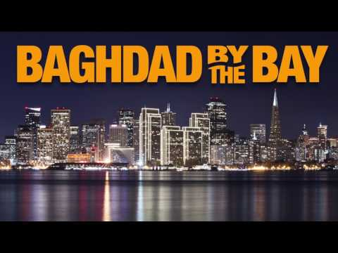Baghdad By The Bay Intro