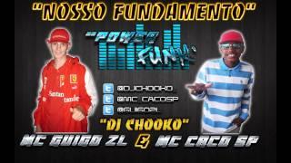 MC CACO SP E MC GUIGO ZL - NOSSO FUNDAMENTO - DJ CHOOKO - POWER FUNK PROD' - 2012