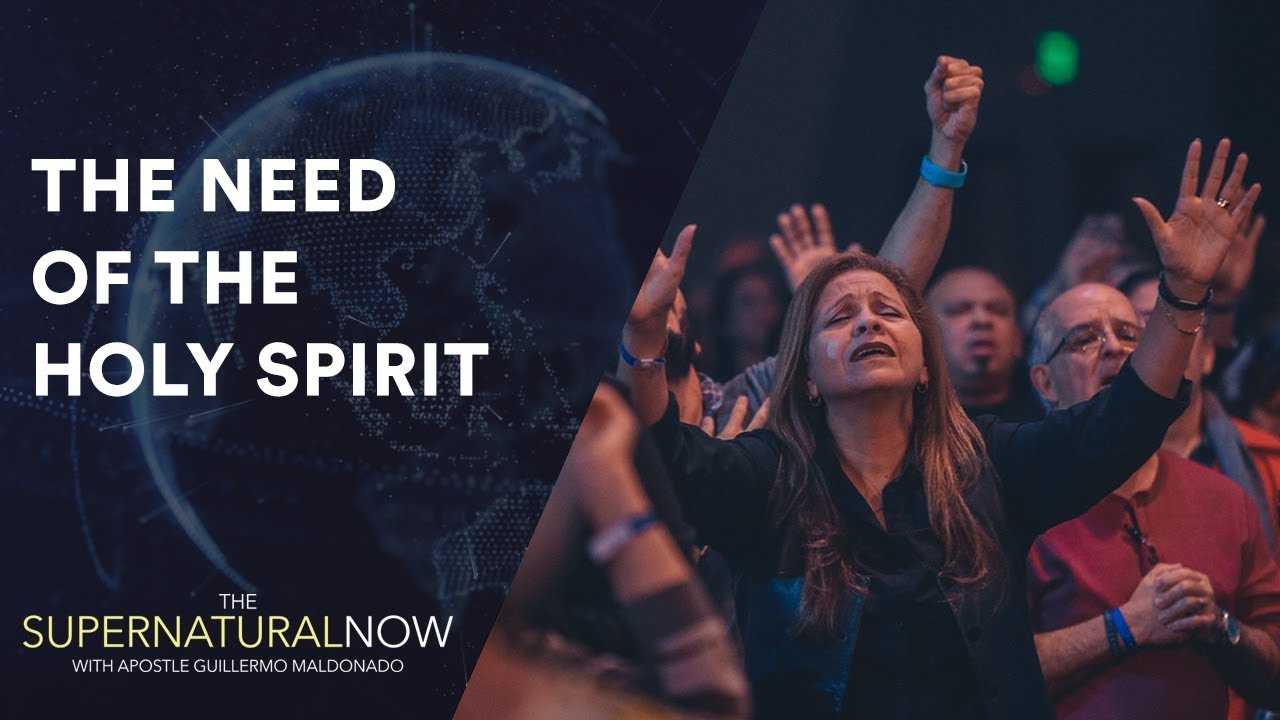 The Need of the Holy Spirit - The Supernatural Now | Aired on January 22,  2018