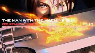 Final Fantasy 8 - The Man with the Machine Gun Electro Remix by Doni Cordoni