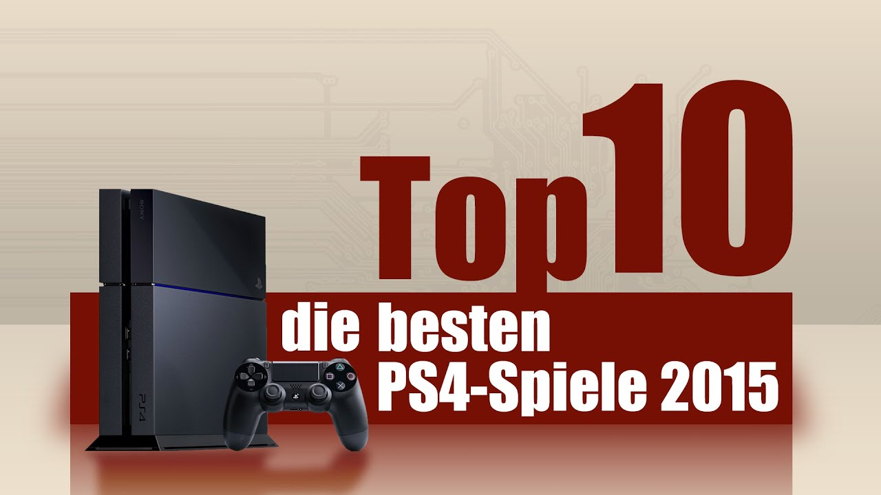 top 10 die besten ps4 spiele 2015 playstation 4 deutsch. Black Bedroom Furniture Sets. Home Design Ideas