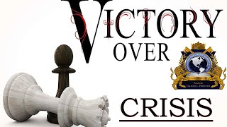 Victory Over Crisis Part 3A