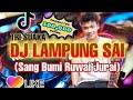 DJ LAMPUNG SAI 'SANG BUMI RUWAI JURAI' | REMIX TERSANTUY GEH!!! AKU SAYANG SEKALI DOGHAEMON WEH 🎶