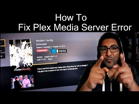 How to fix Plex Media Server unavailable error 2017