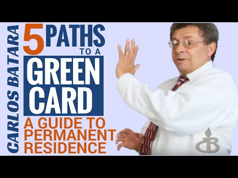 Five Paths To A Green Card - A Guide To Permanent Residence