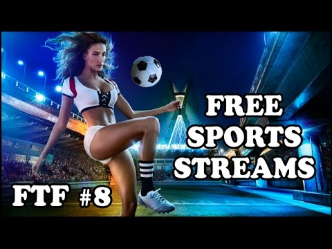 FTF #8 - BEST SPORTS STREAMING WEBSITES