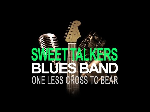 """SWEET TALKERS BLUES BAND - """" One Less Cross To Bear """" (2017)"""