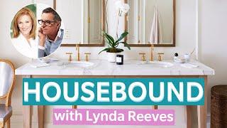 Brian Gluckstein & Lynda Reeves Share Their Signature Bathrooms & Bedrooms   HOUSEBOUND Ep. 15