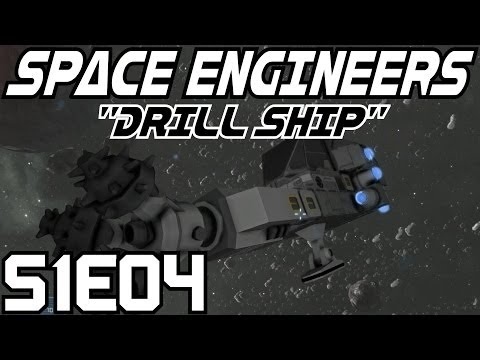 Space Engineers Let's Play (Survival Mode/S-1) -E04- Drill Ship [HD Gameplay Commentary Tutorial]