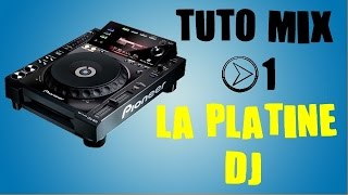 Tuto Mix #1 - APPRENDRE LES BASES DU MIX - La platine DJ