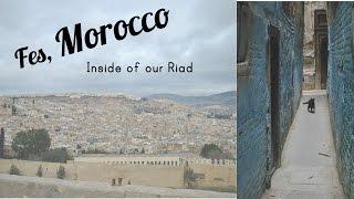 1FITASHMOM Travels - Fes, Morocco Inside Our Riad