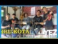 IBU KOTA - H RHOMA IRAMA Cover By YEZ Grup