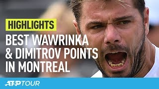 Best Wawrinka & Dimitrov Points In Montreal   HIGHLIGHTS   ATP