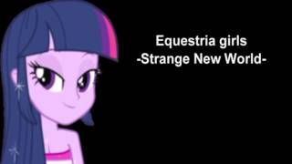 Download Strange New World (My Little Pony: FiM: Equestria Girls) MP3 song and Music Video