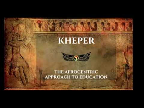 Introduction to Kheper | The Afrocentric Approach to Education
