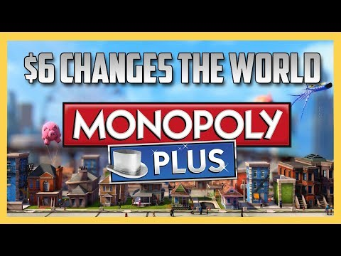 Monopoly Plus! $6 Changes The World | Swiftor