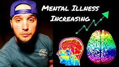 Mental Illness on the Rise - Why is Mental Illness Increasing?