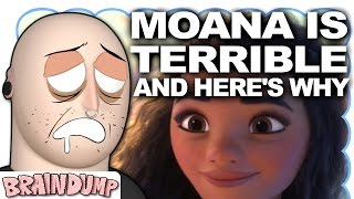 MOANA IS TERRIBLE AND HERE'S WHY - Brain Dump