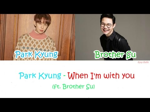 Park Kyung (Block B)  – When I'm with you (Feat. Brother Su) Lyrics [HAN|ROM|ENG]