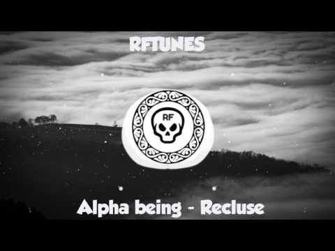 [Dubstep] Alpha being -  Recluse