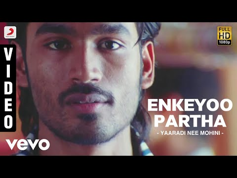 Yaaradi Nee Mohini - Enkeyoo Partha Video...