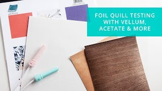 Foil Quill Test Results (Standard & Fine Tips) on Acetate, Vellum, Duralar & Wood Veneer