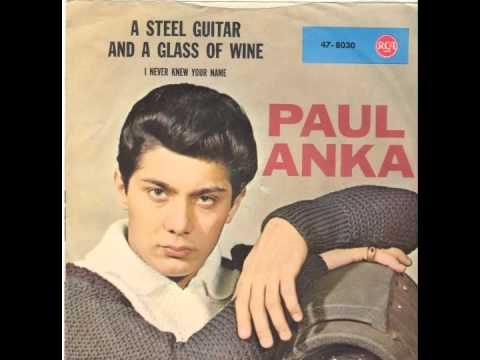 Paul Anka - Steel Guitar And A Glass Of Wine